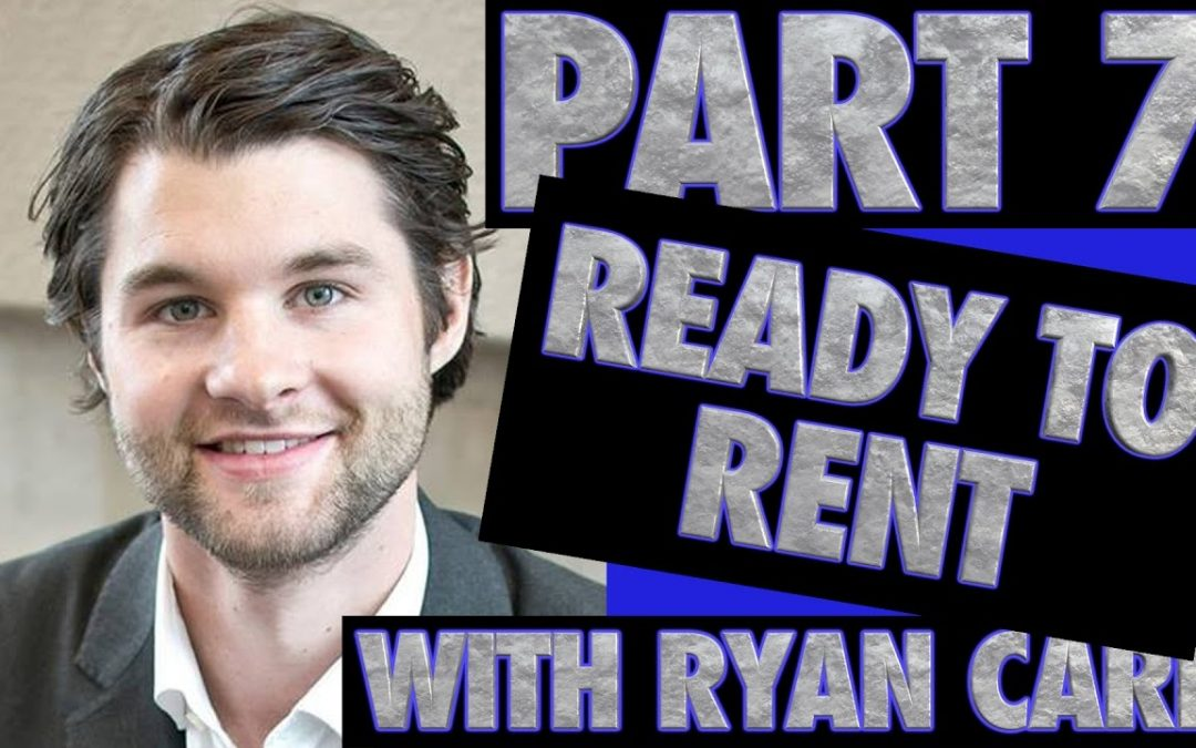 Part 7: Ready to Rent Episode of the Vertical Split Accessory Apartment with Ryan Carr & Adrian Ede