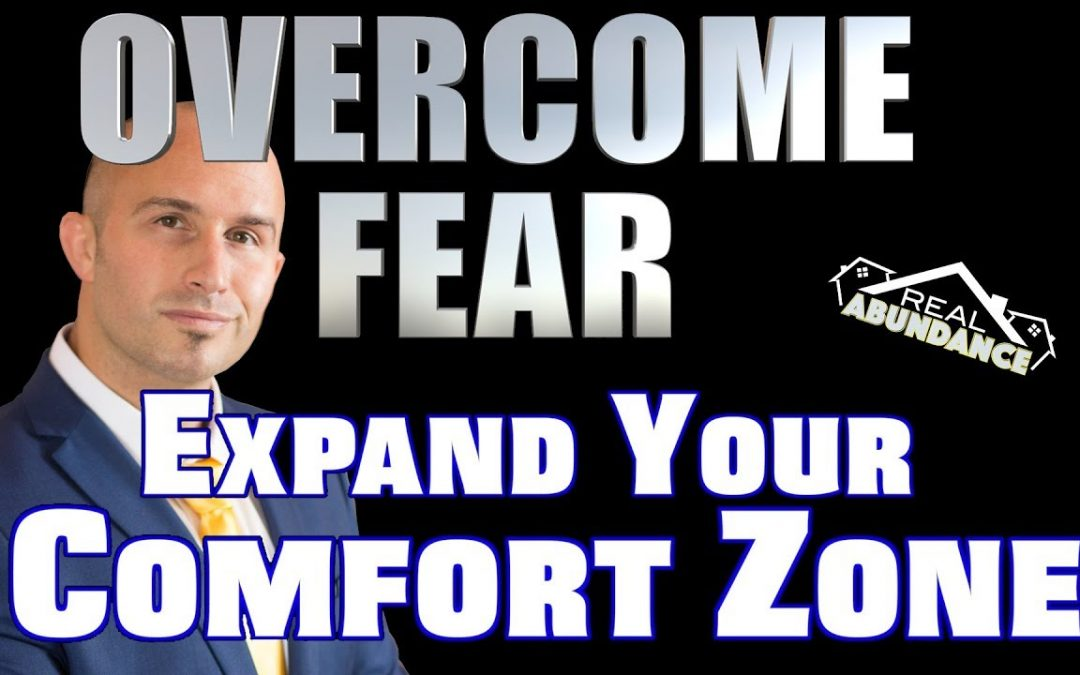 Overcome Fear – Expand Your Comfort Zone